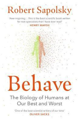 Behave - The Biology of Humans at Our Best and Worst 0
