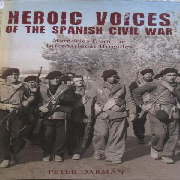 Heroic Voices of the Spanish Civil War - Memories from the