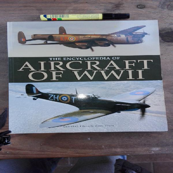 The encyclopedia of aircraft of wwii general editor paul
