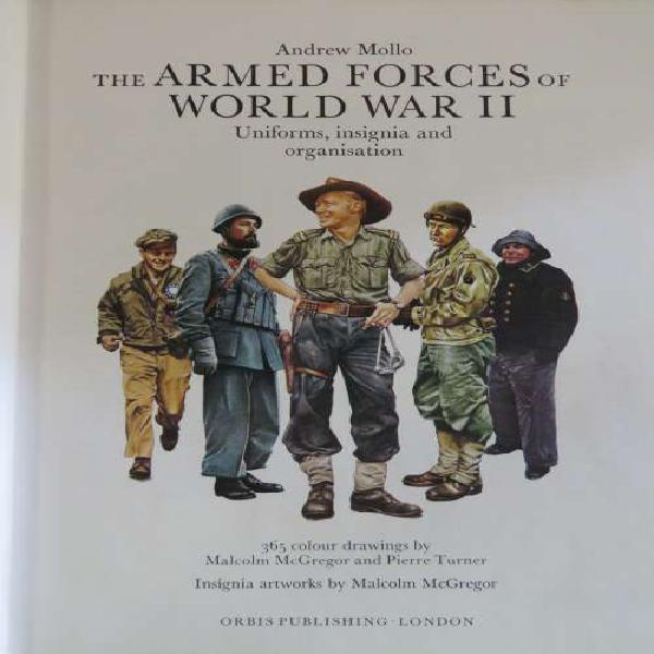 The Armed Forces of WW2 by Andrew Mollo 1981 Edition
