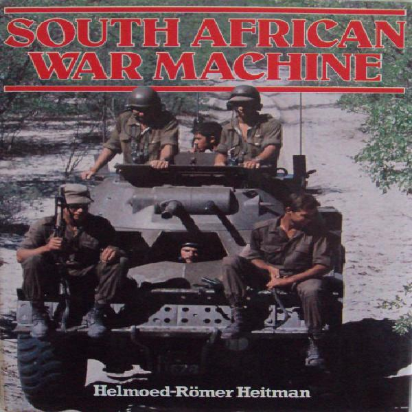 South african war machine - helmoed-romer heitman