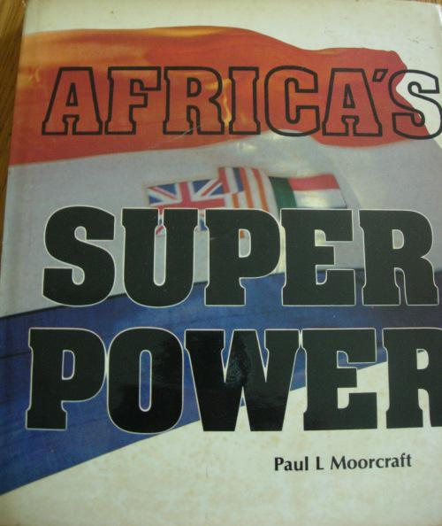 Africa's super power by paul.l.moorcraft