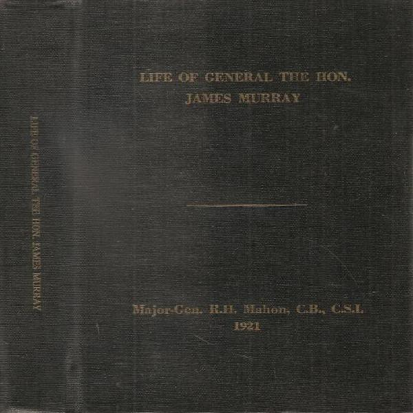 Life of general the hon. james murray by: major-gen. r. h.