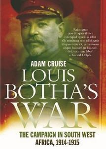 Louis botha's war: the campaign in south west africa, 1914 -