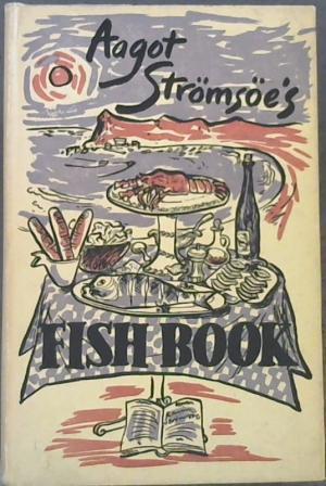 Aagot stromsoe's fish book. stromsoe, aagot.