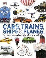 Cars, trains, ships and planes - a visual encyclopedia to