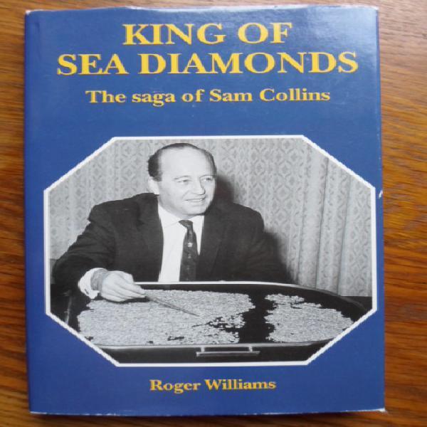 King of sea diamonds the saga of sam collins. roger williams