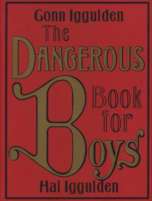 The dangerous book for boys (hardcover, illustrated ed)