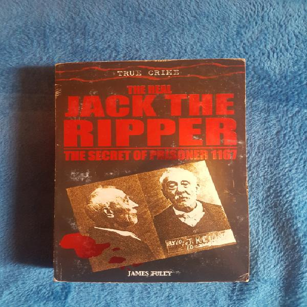 The real jack the ripper the secret of prisoner 1167