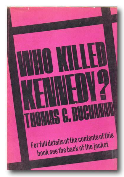 Who killed Kennedy? by Thomas G Buchanan (1st Ed 1964)