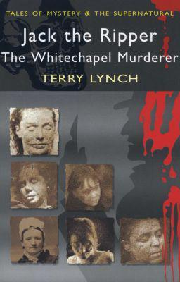 Jack the ripper - the whitechapel murderer (paperback)