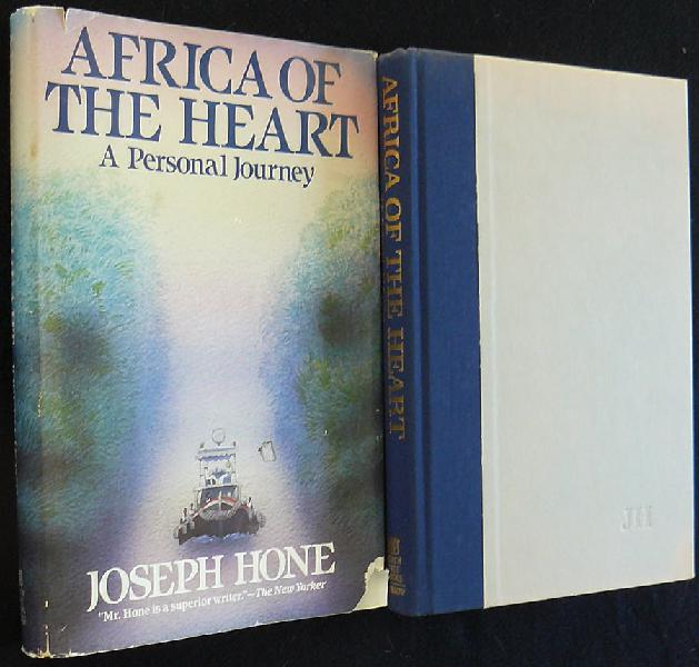 Africa Of The Heart. A Personal Journey. Hone. Joseph