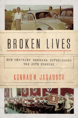 Broken lives - how ordinary germans experienced the 20th