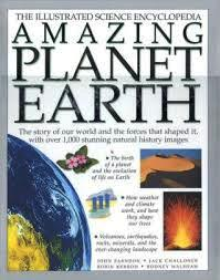 The illustrated science encyclopedia - amazing planet earth