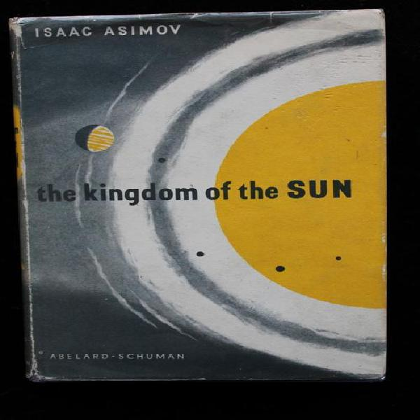 The Kingdom of the Sun by Isaac Asimov - first edition 1960