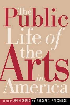 The Public Life of the Arts in America - The Public Life of