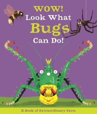 Wow! Look What Bugs Can Do! (Hardcover)