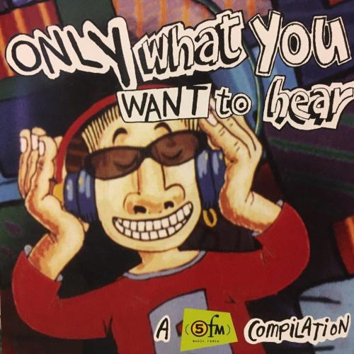 CD - 5FM - Only What You Want To Hear