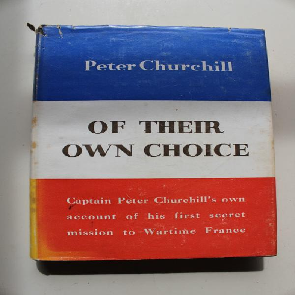 OF THEIR OWN CHOICE: CAPTAIN CHURCHILL'S OWN ACCOUNT OF HIS