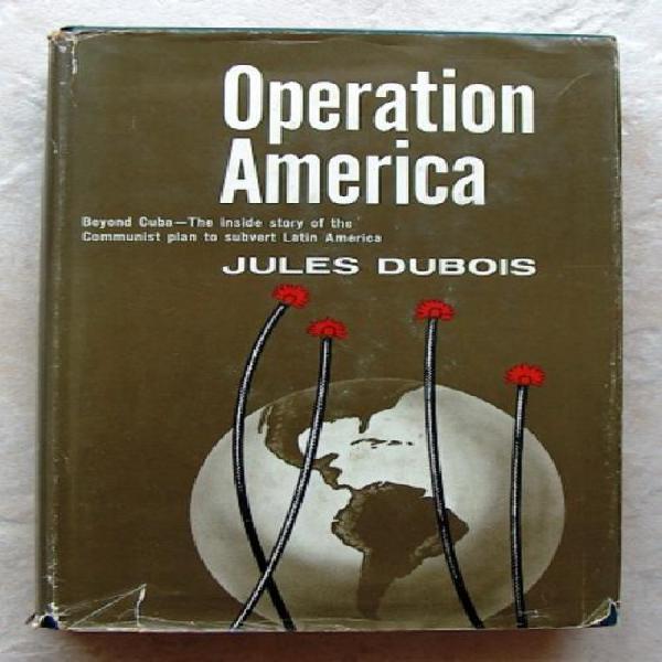 OPERATION AMERICA The Communist Conspiracy in Latin America