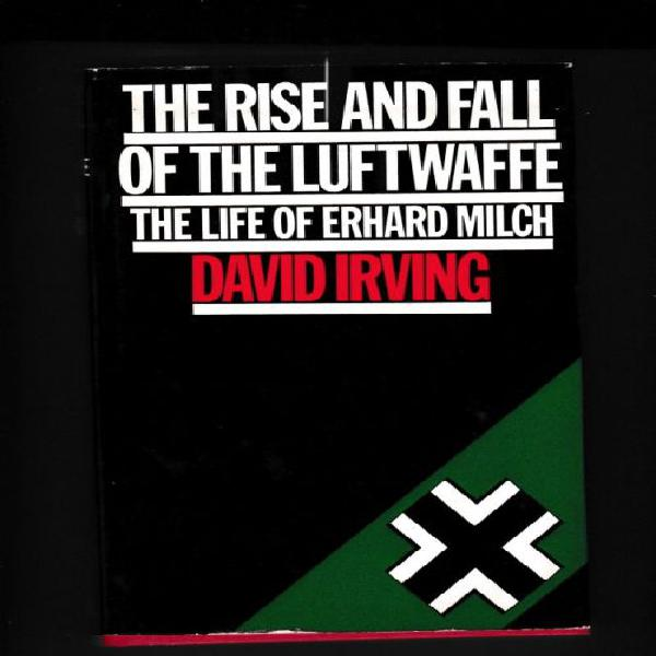 THE RISE AND FALL OF THE LUFTWAFFE;THE LIFE OF ERHARD