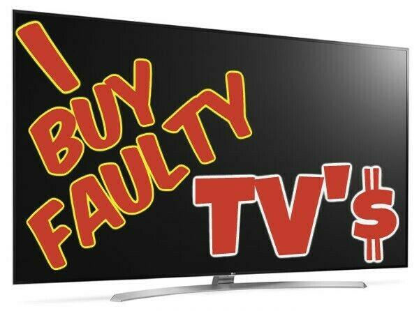 I buy faulty flat screen led,3d,curved tvs (cash today)