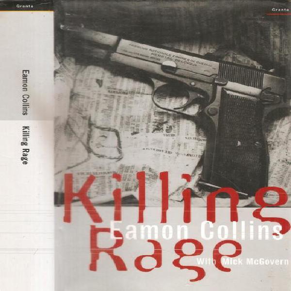 Killing rage - eamon collins with mick mcgovern