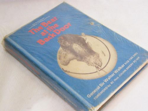 The bear at the back door by General Sir Walter Walker
