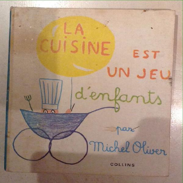 La cuisine est un jeu d'enfants par michel oliver.