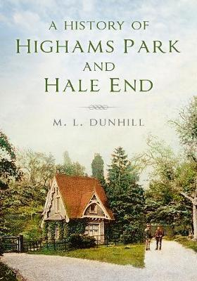 A history of highams park & hale end (paperback, 2nd new