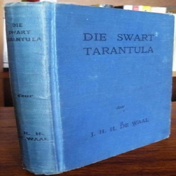 Die Swart Tarantula. De Waal, J. H. H. (Jan Hendrik Hofmeyr)