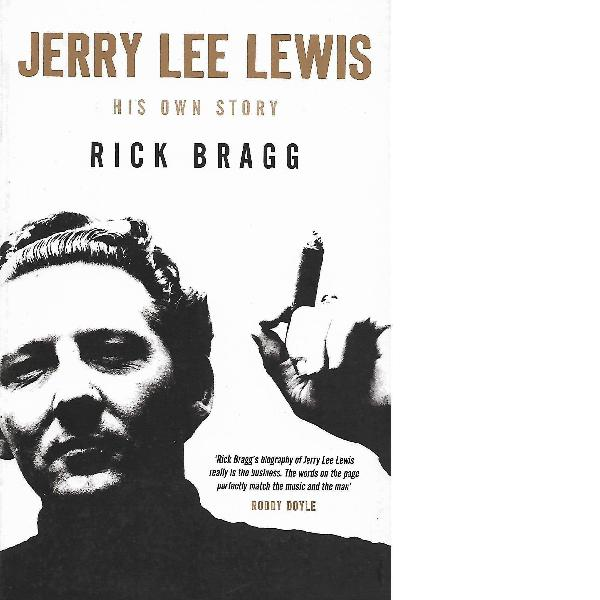 Jerry Lee Lewis: His Own Story | Rick Bragg 0