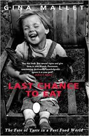 Mallet, gina - last chance to eat: the fate of taste in a
