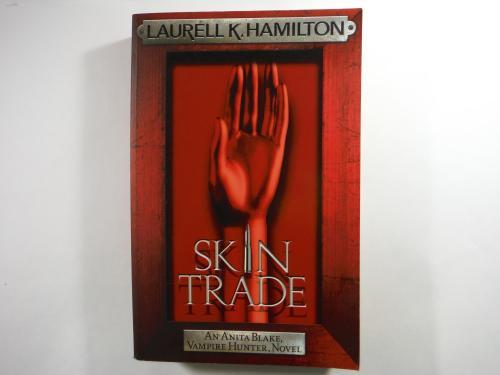 Skin trade: an anita blake, vampire hunter, novel - laurell