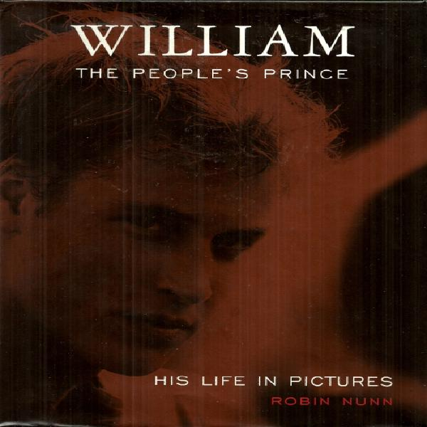 WILLIAM: The People's Prince - His Life in Pictures by Robin