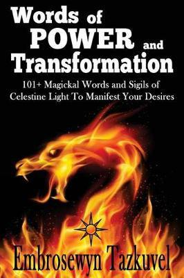 Words of Power and Transformation - 101+ Magickal Words and
