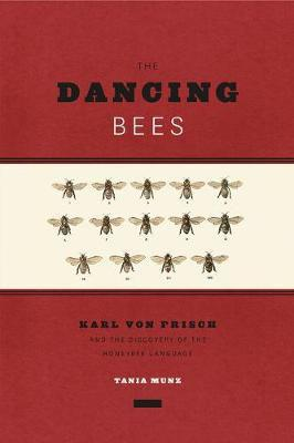 Dancing bees - karl von frisch and the discovery of the