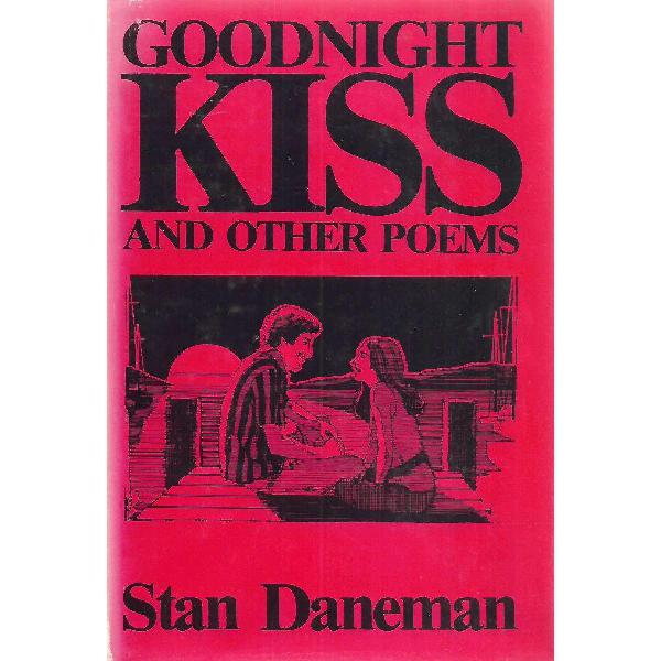 Goodnight kiss and other poems (inscribed by author) | stan