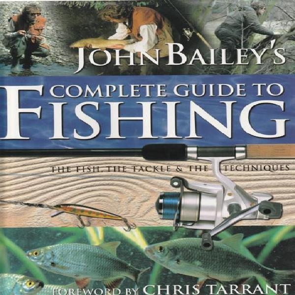 John baileys complete guide to fishing (large hard cover)