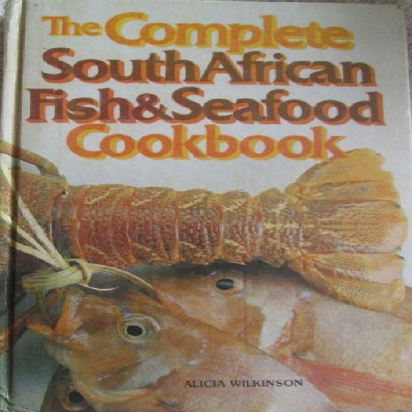 The Complete South African Fish & Seafood Cookbook - Alicia