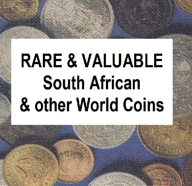 Rare & valuable south african & other world coins (please