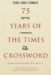 75 Years of The Times Crossword By Foreword by Colin Dexter