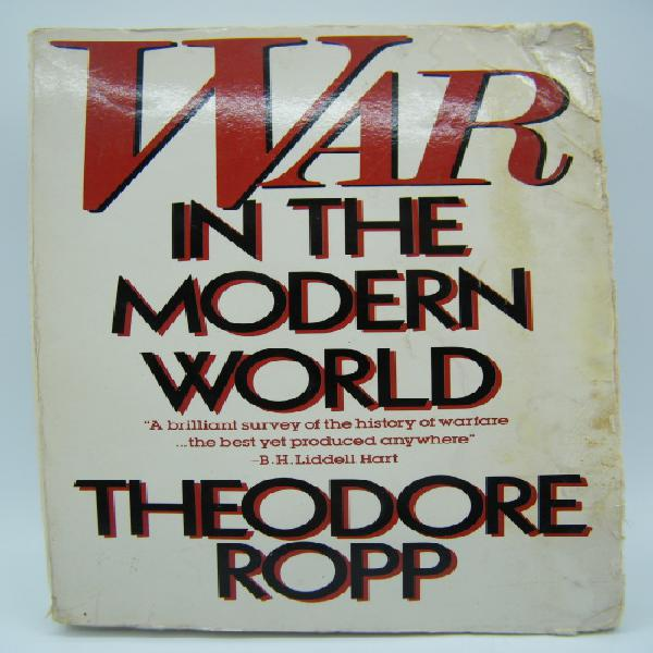 War in the modern world by theodore ropp - as per photo