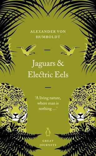 Jaguars and electric eels by alexander von humboldt