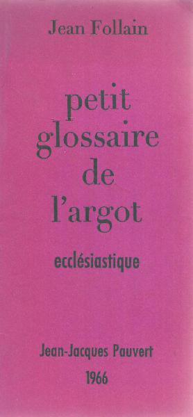 Petit glossaire de largot ecclesiastique (french)   jean