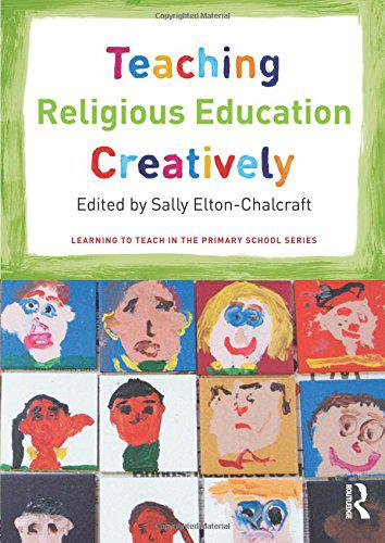Teaching religious education creatively by edited by sally