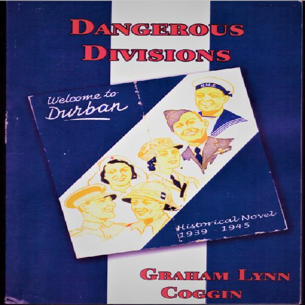 Dangerous divisions: durban during wwii between 1939 and