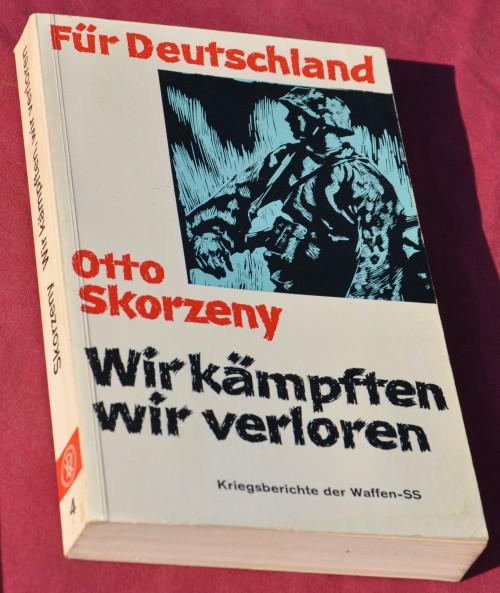 Otto skorzeny: wir kämpften, wir verloren (very rare