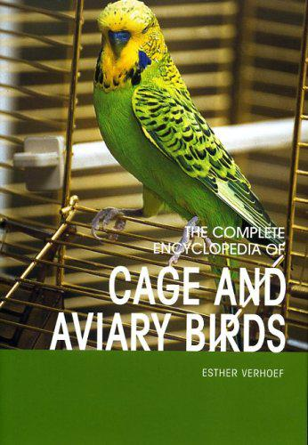 Complete encyclopedia of cage and aviary birds by created by
