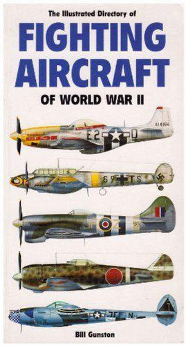 Illustrated history of fighting aircraft by bill gunston